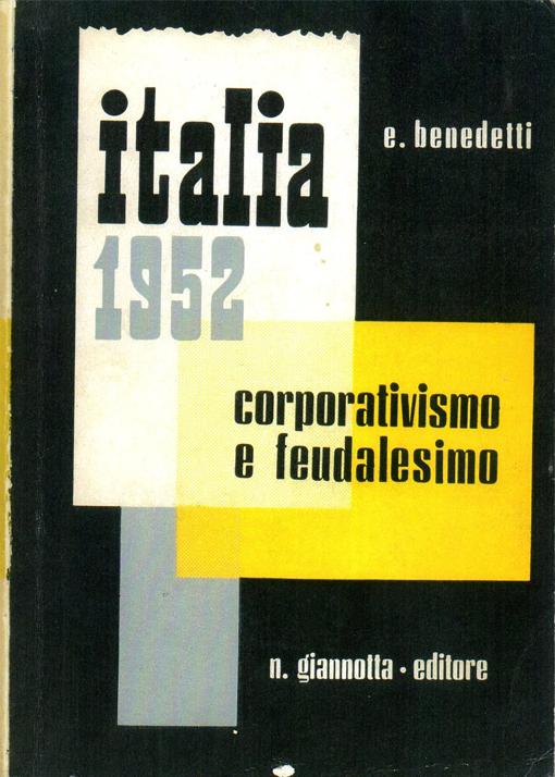 Italia 1952: Corporativismo e Feudalesimo