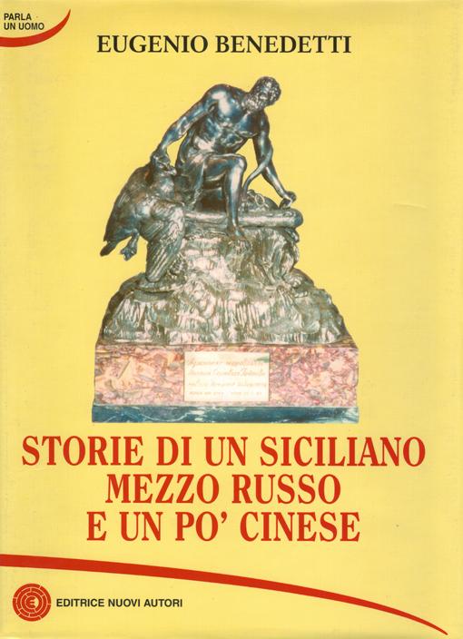 Storie di un siciliano mezzo russo e un po' cinese